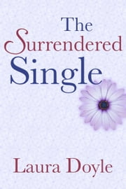 The Surrendered Single ebook by Laura Doyle