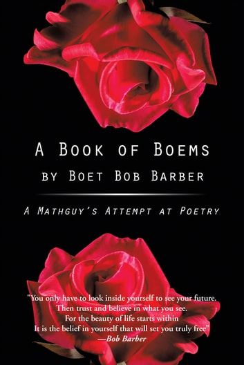 A Book of Boems - A Mathguy'S Attempt at Poetry ebook by Boet Bob Barber