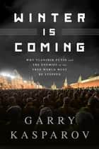 Winter Is Coming ebook by Garry Kasparov