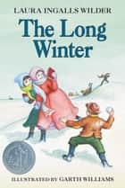 The Long Winter eBook by Laura Ingalls Wilder, Garth Williams