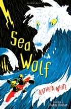 Sea Wolf ebook by Kathryn White