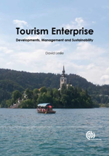 Tourism Enterprise - Developments, Management and Sustainability eBook by David Leslie