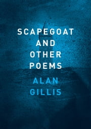 Scapegoat and Other Poems ebook by Alan Gillis