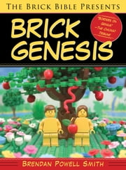 The Brick Bible Presents Brick Genesis ebook by Brendan  Powell Smith
