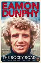 The Rocky Road ebook by Eamon Dunphy
