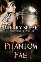 Phantom Fae ebook by Terry Spear