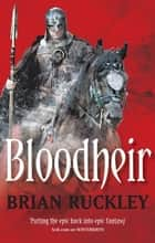 Bloodheir - The Godless World: Book 2 ebook by Brian Ruckley