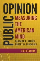 Public Opinion ebook by Barbara A. Bardes,Robert W. Oldendick