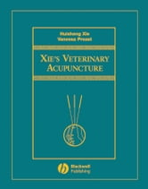 Xie's Veterinary Acupuncture ebook by Huisheng Xie,Vanessa Preast