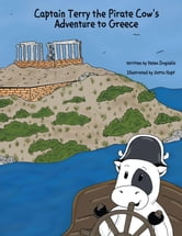 Captain Terry the Pirate Cow's Adventure to Greece ebook by Helen Dogiakis