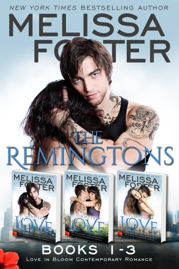 The Remingtons (Books 1-3, Boxed Set) Contemporary Romance - Game of Love, Stroke of Love, Flames of Love ebook by Melissa Foster