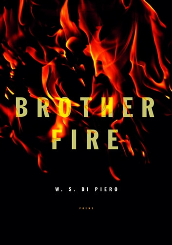 Brother Fire ebook by W.S. Di Piero