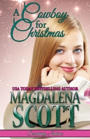 A Cowboy for Christmas ebook by Magdalena Scott