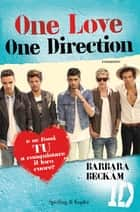 One love. One Direction eBook by Barbara Beckam