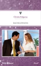 Bachelor Boss ebook by Christie Ridgway
