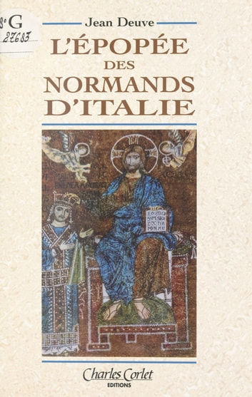 L'Épopée des Normands d'Italie ebook by Jean Deuve
