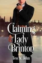 Claiming Lady Brinton - Regency Redemption, #1 eBook by Tess St. John