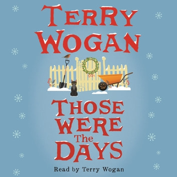 Those Were the Days audiobook by Terry Wogan