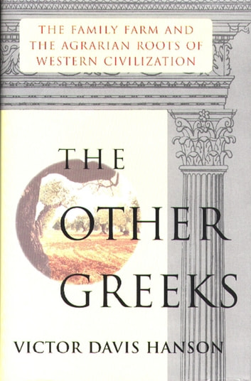 Other Greeks - The Family Farm and the Agrarian Roots of Western ebook by Victor Davis Hanson