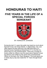 HONDURAS TO HAITI - FIVE YEARS IN THE LIFE OF A SPECIAL FORCES SERGEANT ebook by RONALD W. JOHNSON