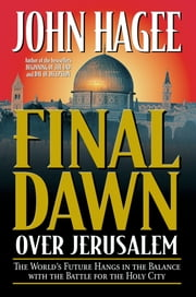 Final Dawn over Jerusalem ebook by John Hagee