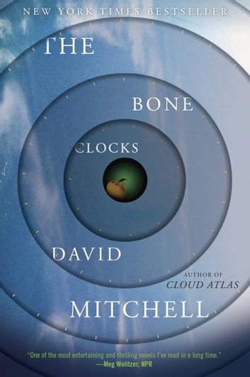 The Bone Clocks - A Novel ebook by David Mitchell