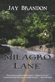 Milagro Lane ebook by Brandon, Jay