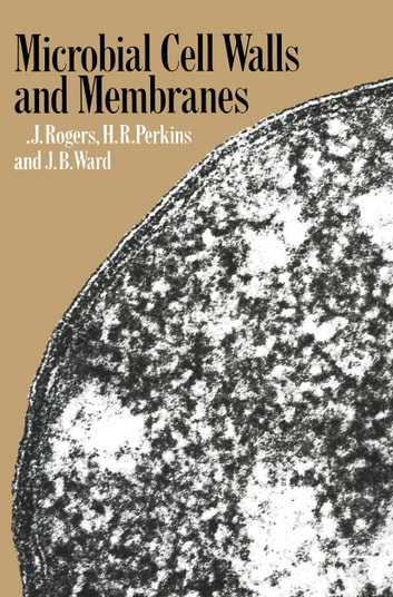 Microbial Cell Walls and Membranes ebook by H. R. Perkins