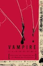 Vampire Taxonomy - Identifying and Interacting with the Modern-Day Bloodsucker ebook by Meredith Woerner