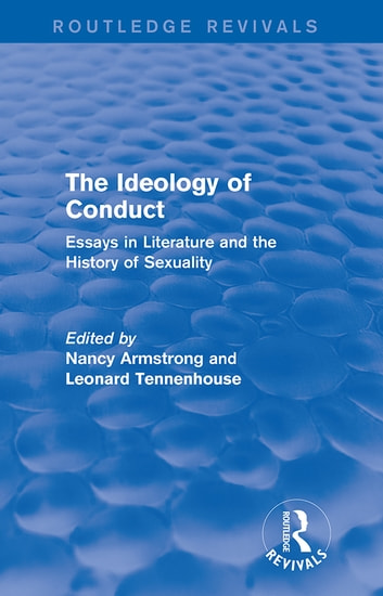 The Ideology of Conduct (Routledge Revivals) - Essays in Literature and the History of Sexuality ebook by