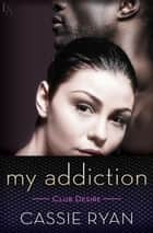 My Addiction ebook by Cassie Ryan