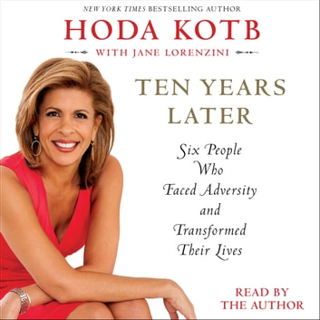 Ten Years Later audiobook by Hoda Kotb