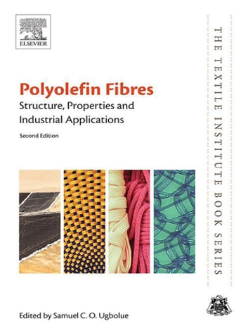 Polyolefin Fibres - Structure, Properties and Industrial Applications ebook by