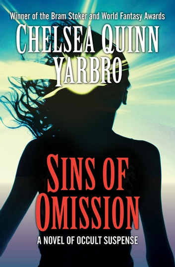 Sins of Omission - A Novel of Occult Suspense ebook by Chelsea Quinn Yarbro