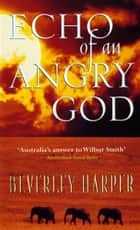 Echo of an Angry God ebook by Beverley Harper