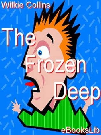 The Frozen Deep ebook by Wilkie Collins