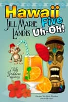Hawaii Five Uh-Oh! ebook by Jill Marie Landis