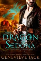 The Dragon of Sedona ebook by Genevieve Jack