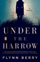 Under the Harrow ebook by Flynn Berry