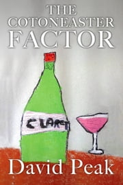 The Cotoneaster Factor ebook by David Peak