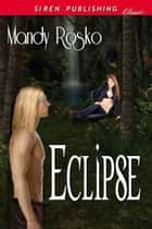 Eclipse ebook by Mandy Rosko