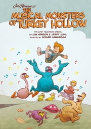 Jim Henson's The Musical Monsters of Turkey Hollow OGN Vol.1 ebook by Jim Henson,Jerry Juhl,Roger Langridge,Roger Langridge