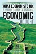 What Economists Do: A Journey through the History of Economic Thought ebook by Attiat F. Ott; Sheila Vegari