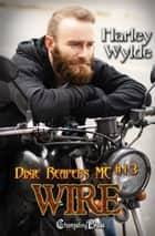Wire - Bad Boys ebook by Harley Wylde