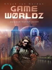 GameW0rldz ebook by Chuck Ian Gordon