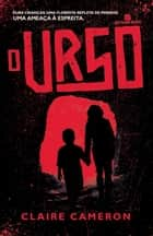 O urso ebook by Claire Cameron
