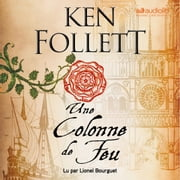 Une colonne de feu audiobook by Ken Follett