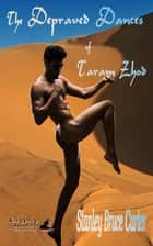 The Depraved Dances of Taram Zhod ebook by Stanley Bruce Carter, TBD