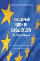 The European Union in Global Security ebook by R. Ginsberg,S. Penksa