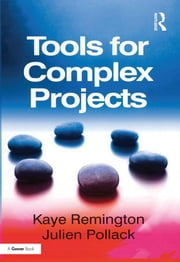 Tools for Complex Projects ebook by Kaye Remington,Julien Pollack